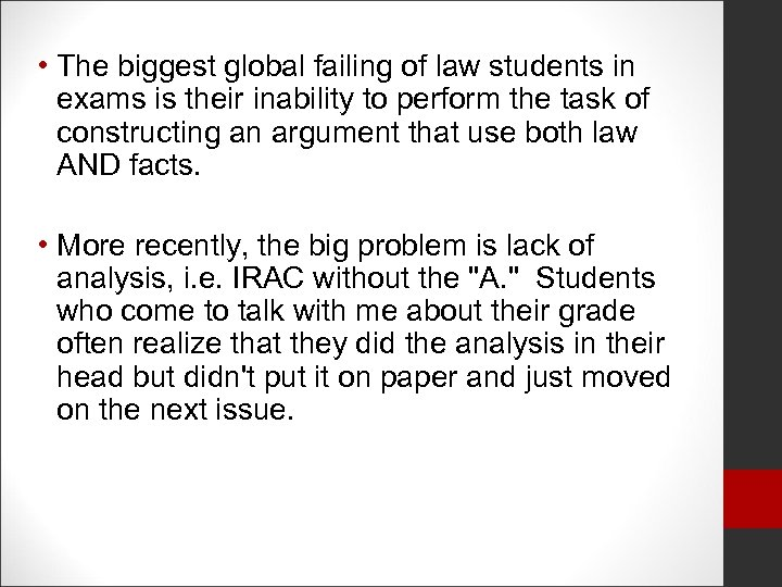 • The biggest global failing of law students in exams is their inability