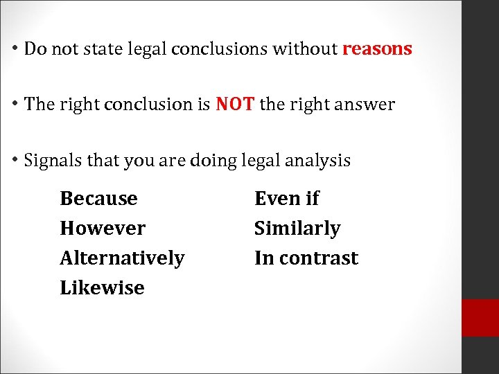 • Do not state legal conclusions without reasons • The right conclusion is