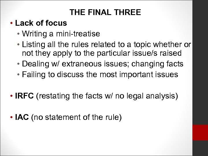 THE FINAL THREE • Lack of focus • Writing a mini-treatise • Listing all