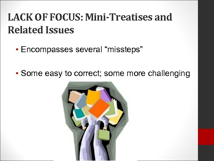 """LACK OF FOCUS: Mini-Treatises and Related Issues • Encompasses several """"missteps"""" • Some easy"""