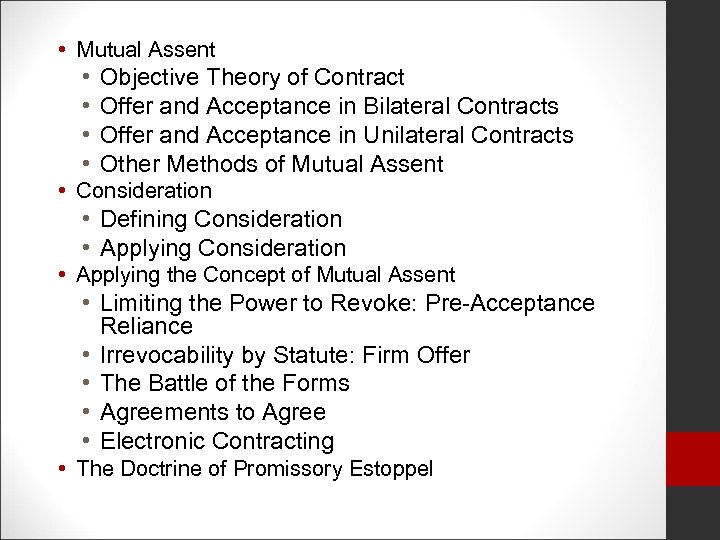 • Mutual Assent • • Objective Theory of Contract Offer and Acceptance in
