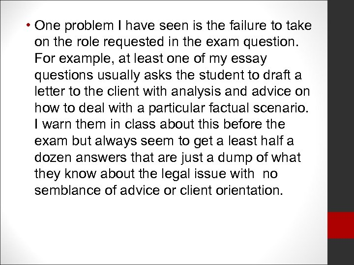 • One problem I have seen is the failure to take on the