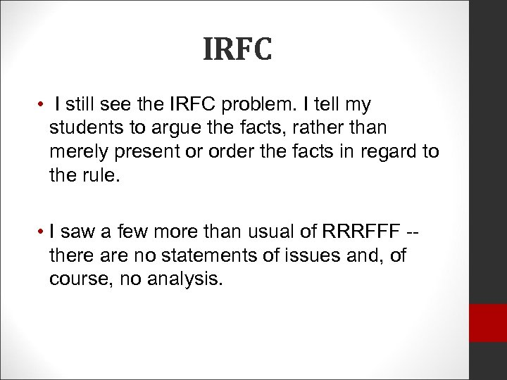 IRFC • I still see the IRFC problem. I tell my students to argue