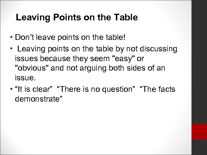 Leaving Points on the Table • Don't leave points on the table! • Leaving