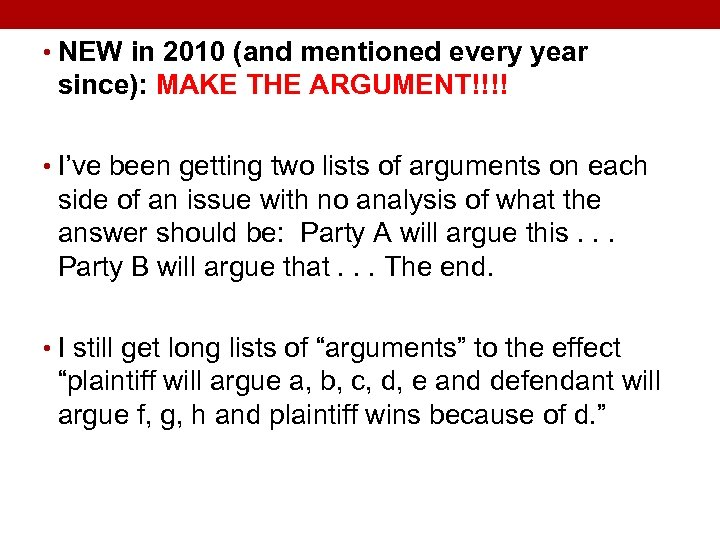 • NEW in 2010 (and mentioned every year since): MAKE THE ARGUMENT!!!! •