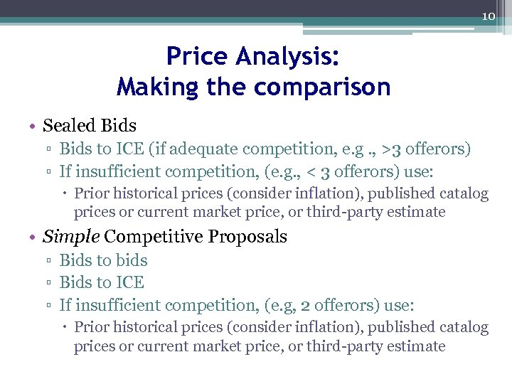 10 Price Analysis: Making the comparison • Sealed Bids ▫ Bids to ICE (if