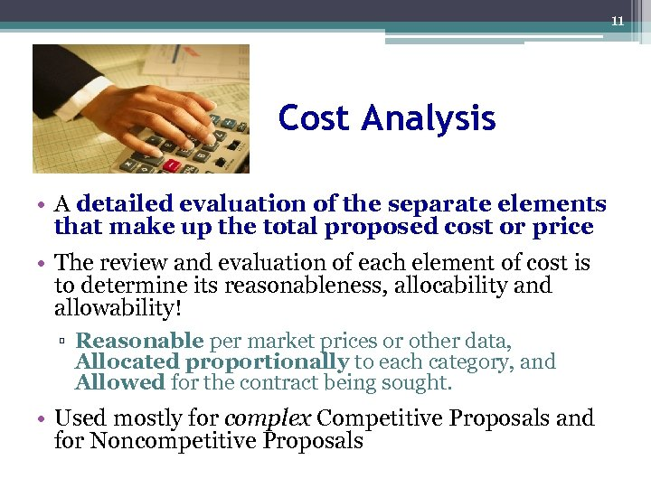 11 Cost Analysis • A detailed evaluation of the separate elements that make up