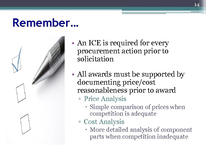 14 Remember… • An ICE is required for every procurement action prior to solicitation
