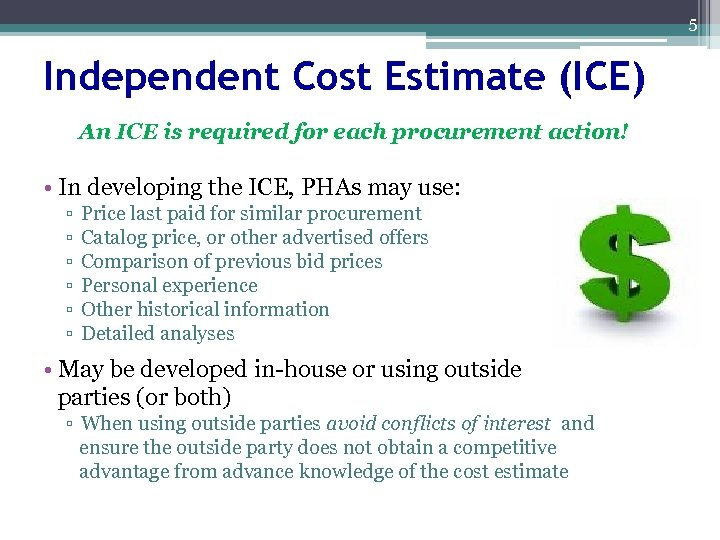 5 Independent Cost Estimate (ICE) An ICE is required for each procurement action! •