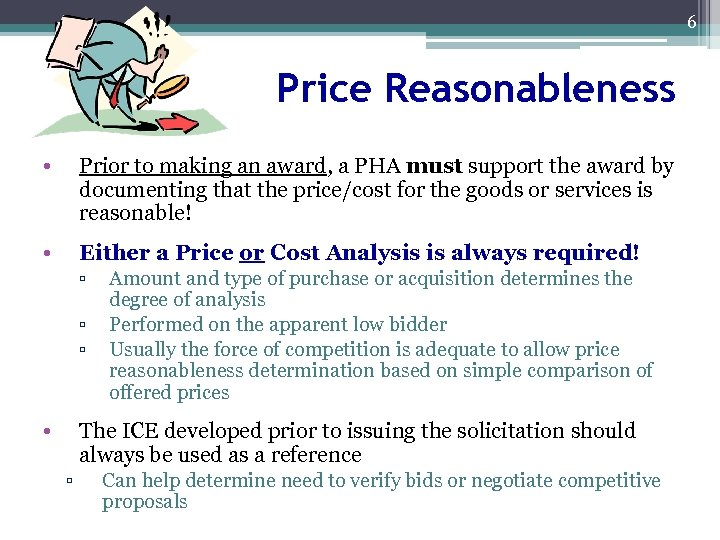 6 Price Reasonableness • Prior to making an award, a PHA must support the