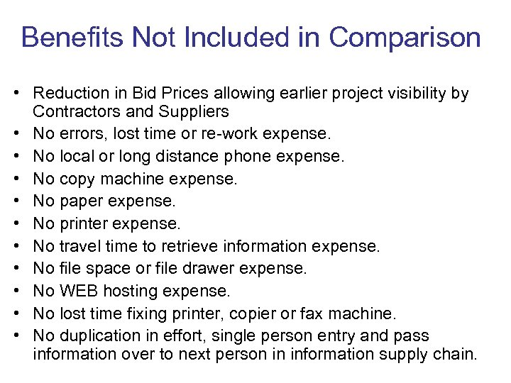 Benefits Not Included in Comparison • Reduction in Bid Prices allowing earlier project visibility