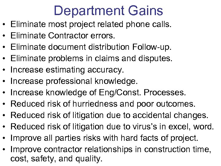 Department Gains • • • Eliminate most project related phone calls. Eliminate Contractor errors.