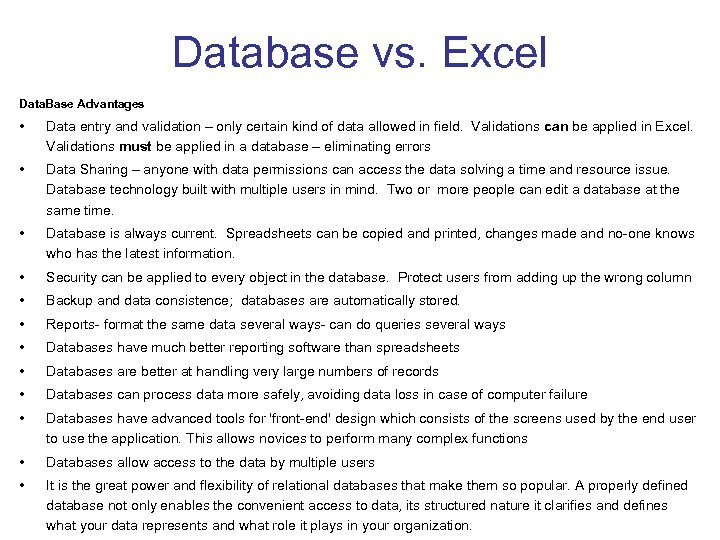 Database vs. Excel Data. Base Advantages • Data entry and validation – only certain