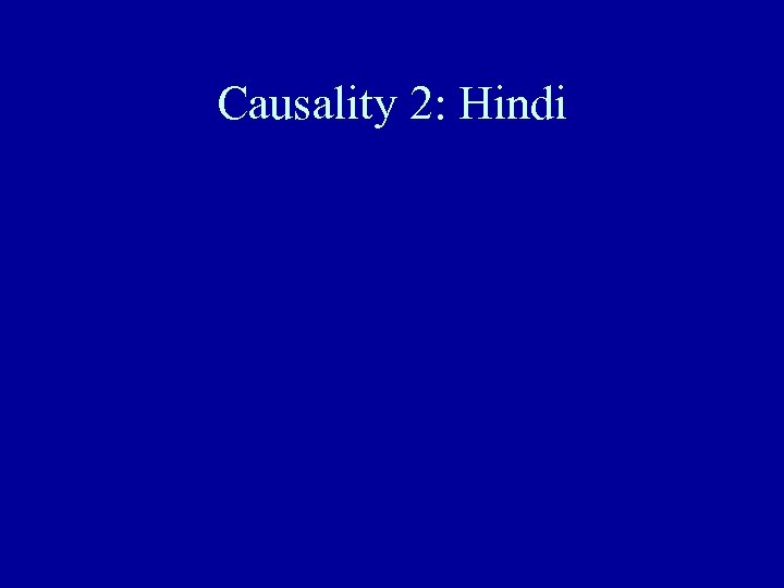 Causality 2: Hindi