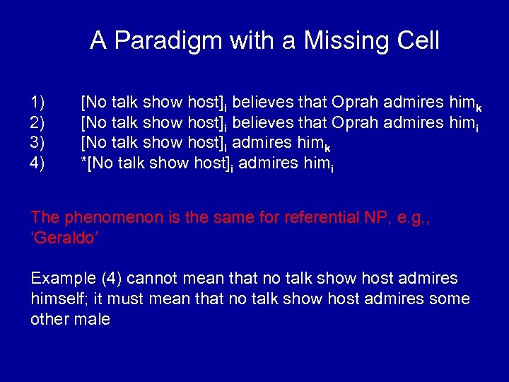 A Paradigm with a Missing Cell 1) 2) 3) 4) [No talk show host]i