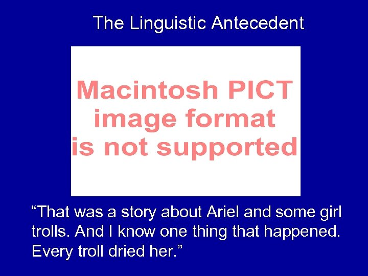 "The Linguistic Antecedent ""That was a story about Ariel and some girl trolls. And"