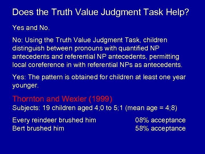Does the Truth Value Judgment Task Help? Yes and No. No: Using the Truth