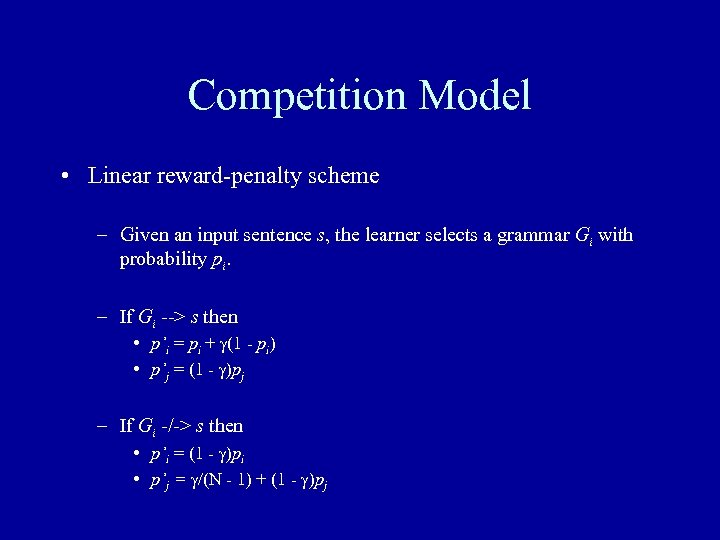 Competition Model • Linear reward-penalty scheme – Given an input sentence s, the learner