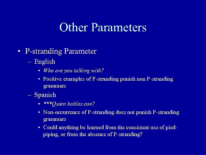 Other Parameters • P-stranding Parameter – English • Who are you talking with? •