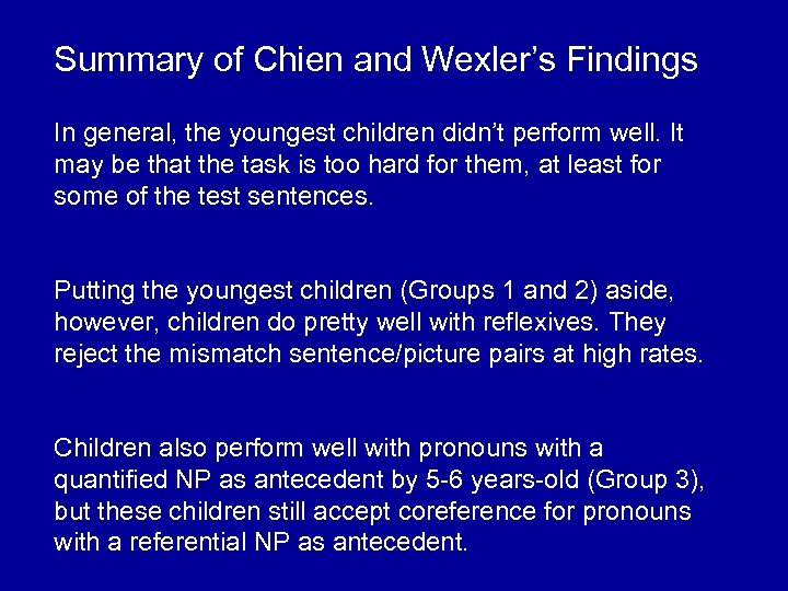Summary of Chien and Wexler's Findings In general, the youngest children didn't perform well.