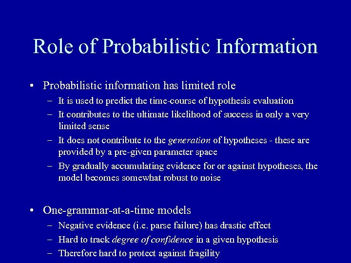 Role of Probabilistic Information • Probabilistic information has limited role – It is used