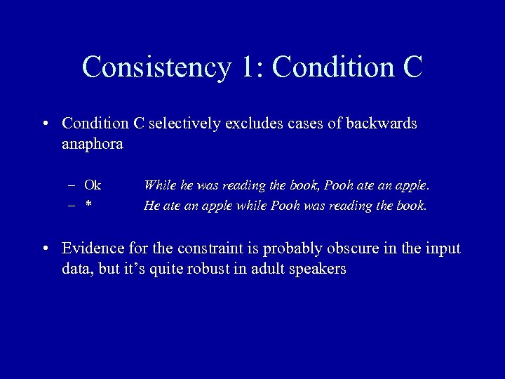 Consistency 1: Condition C • Condition C selectively excludes cases of backwards anaphora –