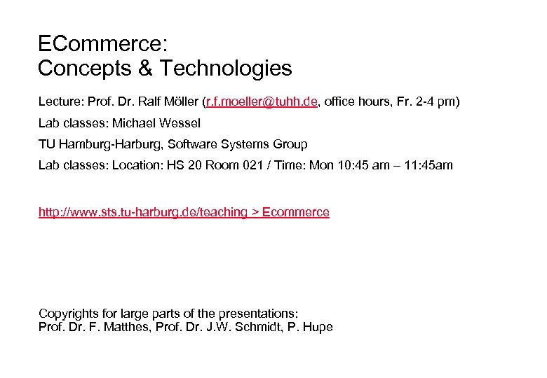 ECommerce: Concepts & Technologies Lecture: Prof. Dr. Ralf Möller (r. f. moeller@tuhh. de, office