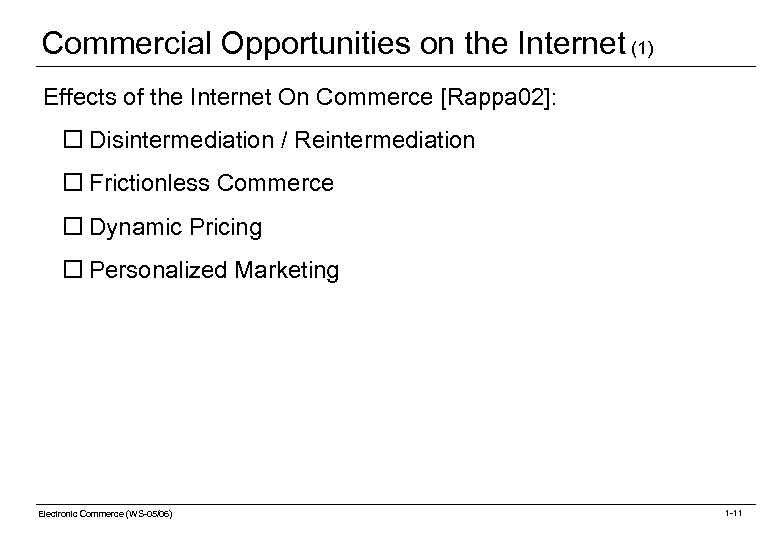 Commercial Opportunities on the Internet (1) Effects of the Internet On Commerce [Rappa 02]: