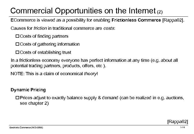 Commercial Opportunities on the Internet (2) ECommerce is viewed as a possibility for enabling