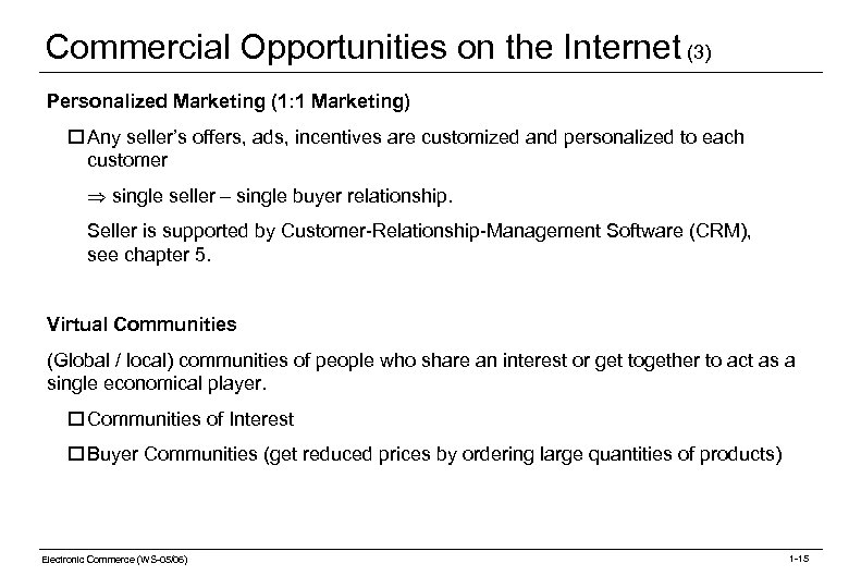 Commercial Opportunities on the Internet (3) Personalized Marketing (1: 1 Marketing) o Any seller's