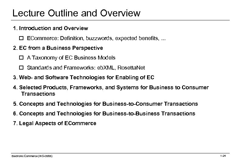 Lecture Outline and Overview 1. Introduction and Overview o ECommerce: Definition, buzzwords, expected benefits,