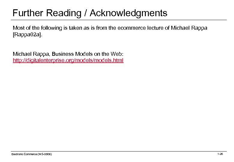 Further Reading / Acknowledgments Most of the following is taken as is from the