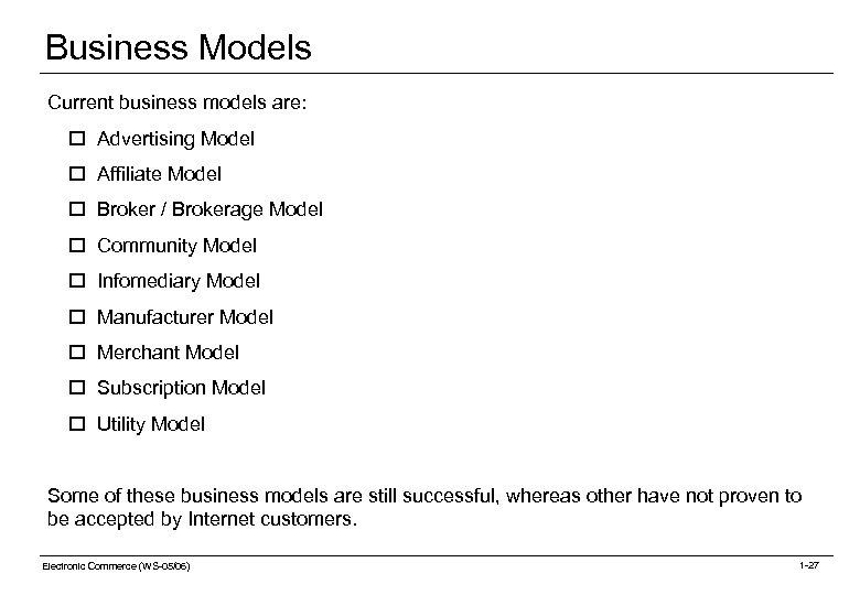 Business Models Current business models are: o Advertising Model o Affiliate Model o Broker