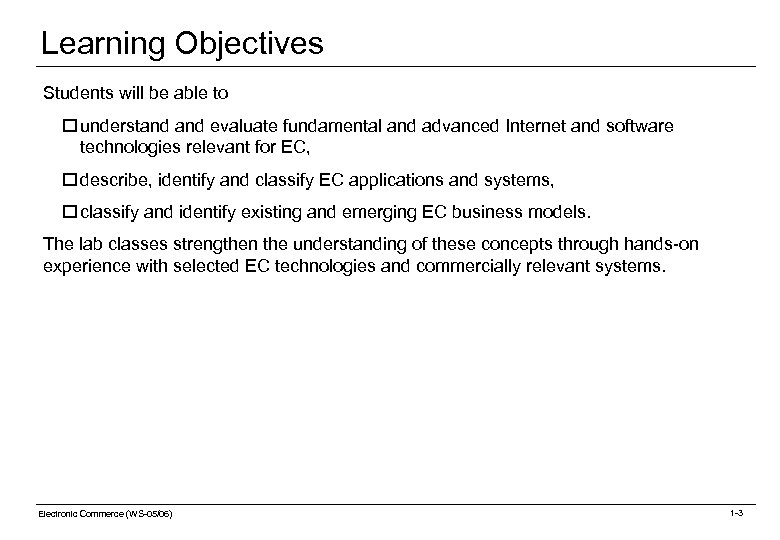Learning Objectives Students will be able to o understand evaluate fundamental and advanced Internet