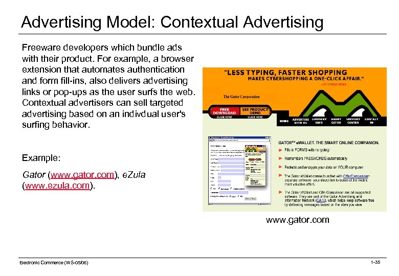 Advertising Model: Contextual Advertising Freeware developers which bundle ads with their product. For example,