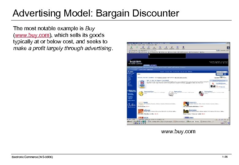 Advertising Model: Bargain Discounter The most notable example is Buy (www. buy. com), which