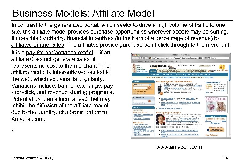 Business Models: Affiliate Model In contrast to the generalized portal, which seeks to drive
