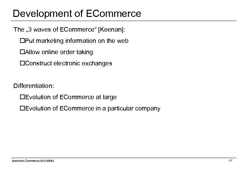"Development of ECommerce The "" 3 waves of ECommerce"" [Keenan]: o. Put marketing information"