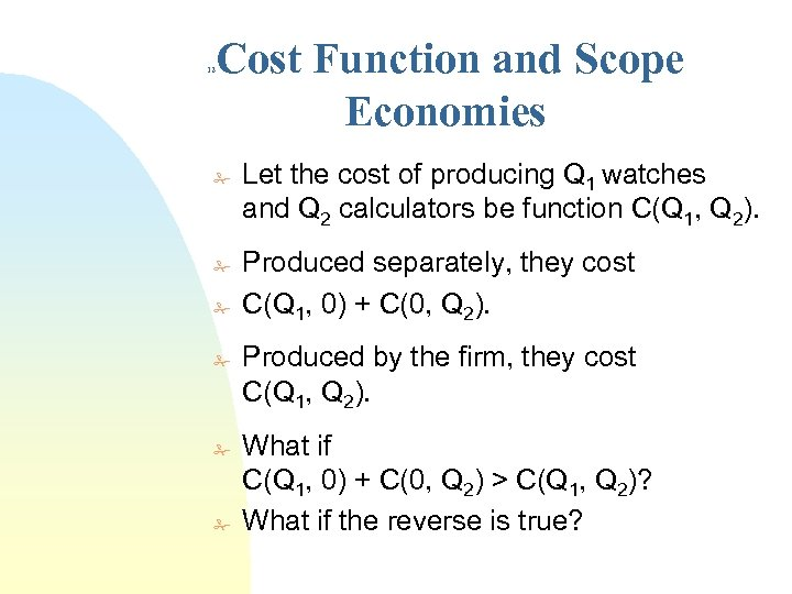 Cost Function and Scope Economies 12 # # # Let the cost of producing
