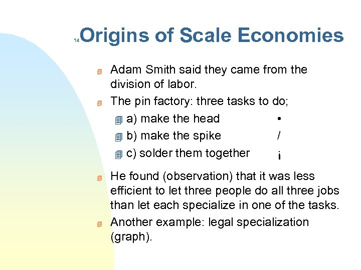 Origins of Scale Economies 14 4 4 Adam Smith said they came from the