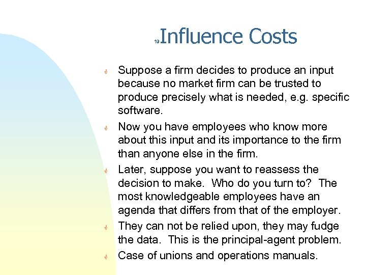 Influence Costs 19 G G G Suppose a firm decides to produce an input