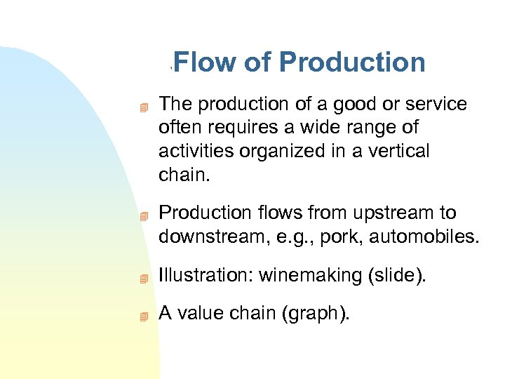 Flow of Production 1 4 4 The production of a good or service often