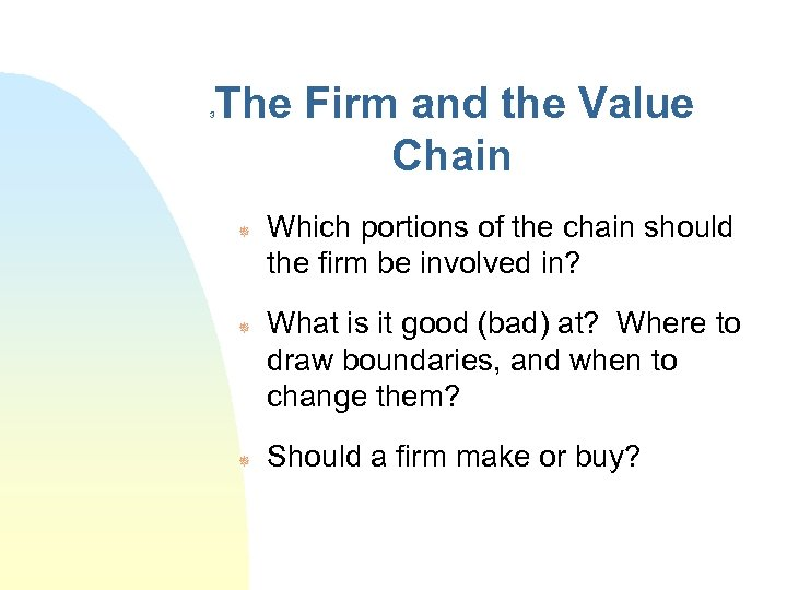 3 The Firm and the Value Chain ¯ ¯ ¯ Which portions of the