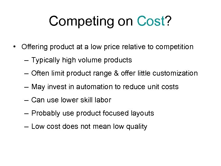 Competing on Cost? • Offering product at a low price relative to competition –