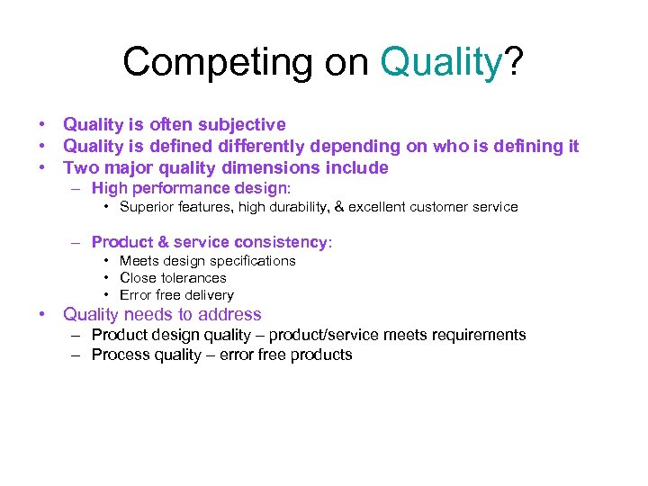 Competing on Quality? • Quality is often subjective • Quality is defined differently depending