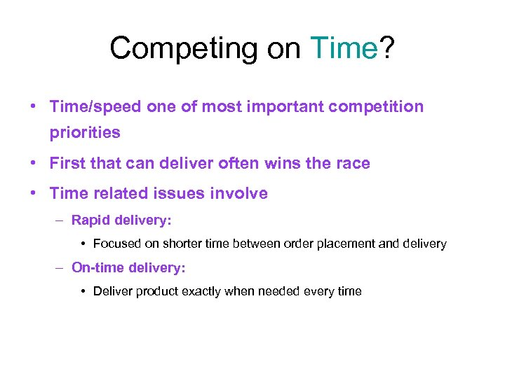 Competing on Time? • Time/speed one of most important competition priorities • First that