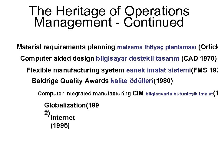 The Heritage of Operations Management - Continued Material requirements planning malzeme ihtiyaç planlaması (Orlick