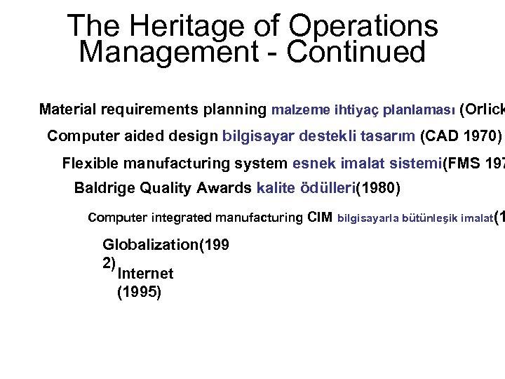 The Heritage of Operations Management - Continued Material requirements planning malzeme ihtiyaç planlaması (Orlick