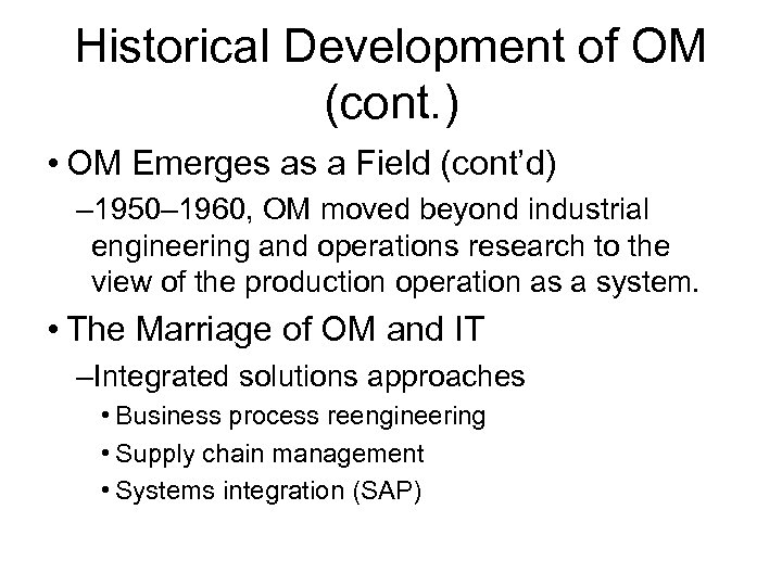 Historical Development of OM (cont. ) • OM Emerges as a Field (cont'd) –