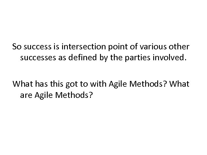 So success is intersection point of various other successes as defined by the parties